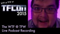 WTF @ TFW – 365 – Live at TFcon 2015 – July 19 2015