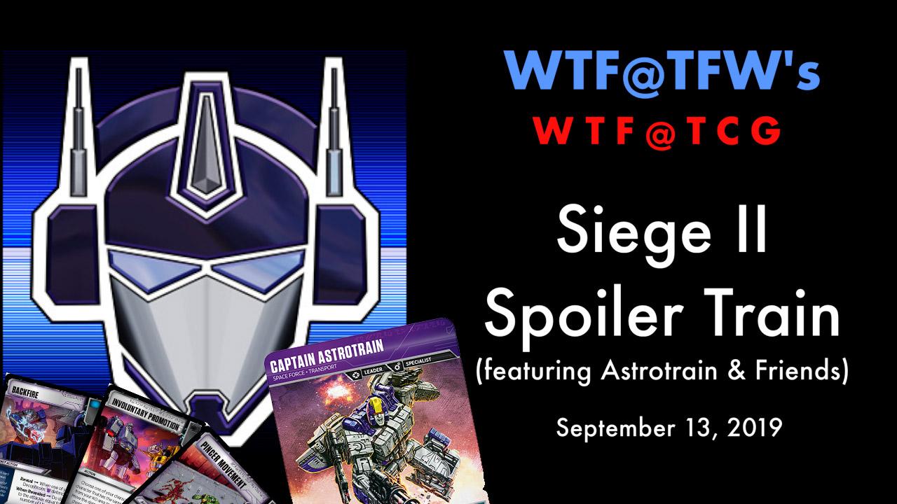 WTF-TCG-SiegeII-SpoilerTrain-Sept13-2019.jpg