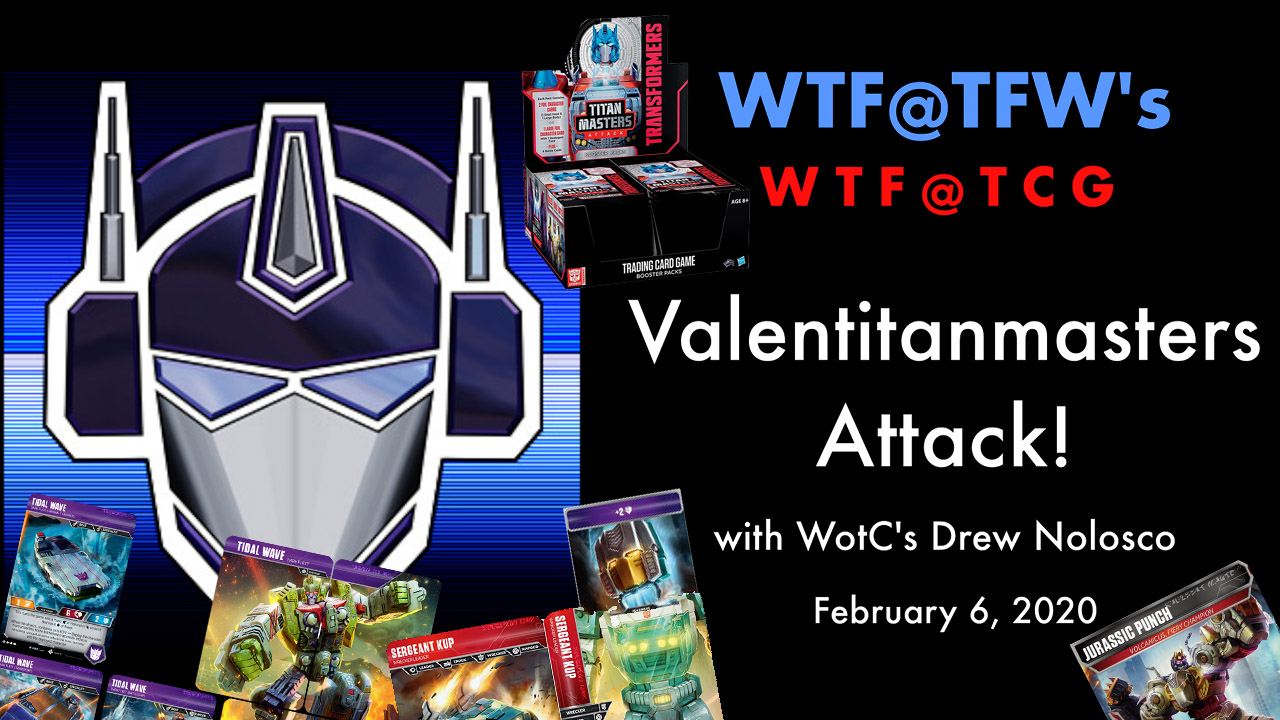 WTF-TCG-Valentitanmasters-Attack-Feb-6-2020.jpg