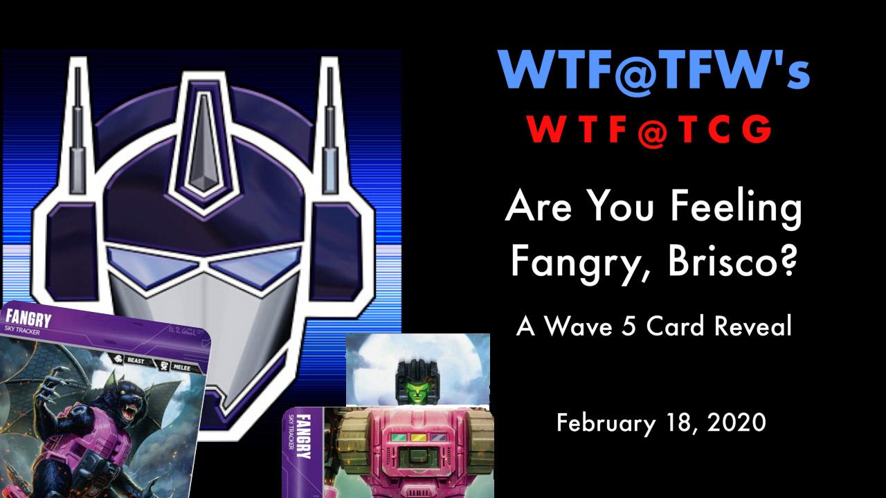 WTF-TCG-W5-Spoiler-FangryBrisco-Feb-18-2020.jpg